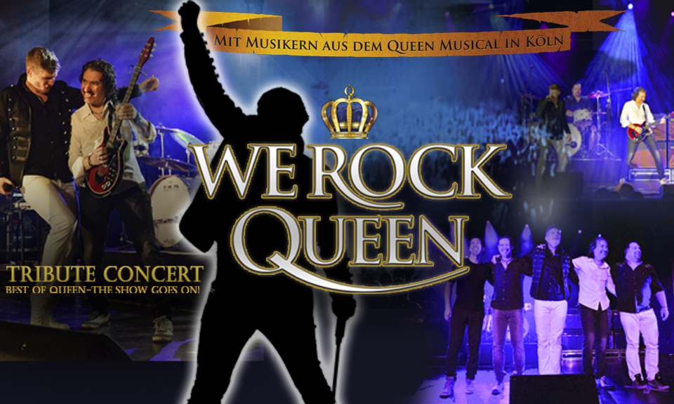 WE ROCK Queen – BEST OF QUEEN – THE SHOW GOES ON!